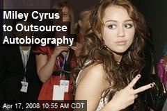 Miley Cyrus to Outsource Autobiography