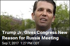 Trump Jr. Gives Congress New Reason for Russia Meeting