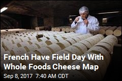 French Have Field Day With Whole Foods Cheese Map