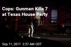 8 Killed in Shooting at Texas House Party