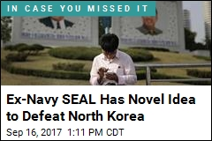 Ex-Navy Seal Has Novel Idea to Defeat North Korea