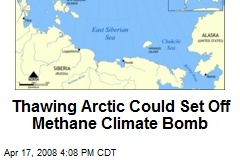 Thawing Arctic Could Set Off Methane Climate Bomb