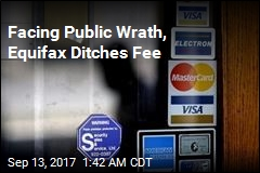 Equifax Ditches Fee After Public Pressure