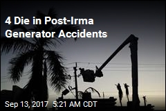 4 Die in Post-Irma Generator Accidents