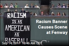 Racism Banner Causes Scene at Fenway