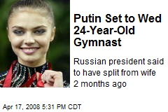Putin Set to Wed 24-Year-Old Gymnast