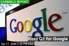 Rosy Q1 for Google