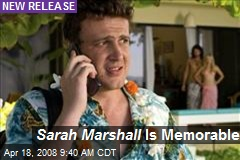 Sarah Marshall Is Memorable