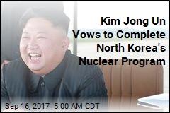 Kim Jong Un Vows to Complete North Korea's Nuke Program