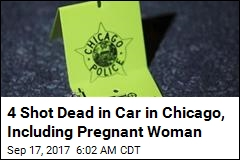 Pregnant Woman Among 4 Shot Dead in Car in Chicago