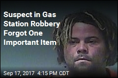 Suspect in Gas Station Robbery Forgot One Important Item
