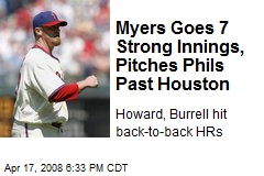Myers Goes 7 Strong Innings, Pitches Phils Past Houston