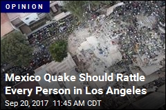 Mexico Quake Should Rattle Every Person in Los Angeles