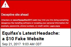 Equifax's Latest Headache: a $10 Fake Website
