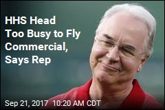 HHS Head Too Busy to Fly Commercial, Says Rep
