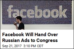 In Reversal, Facebook to Give Congress Russian Ads