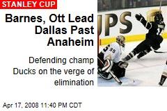 Barnes, Ott Lead Dallas Past Anaheim