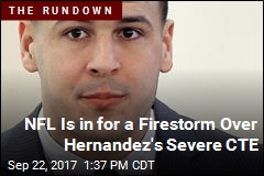 NFL Is in for a Firestorm Over Hernandez's Severe CTE