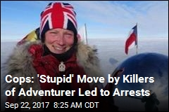 Cops: 'Stupid' Move by Killers of Adventurer Led to Arrests