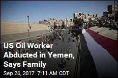 US Oil Worker Abducted in Yemen, Says Family