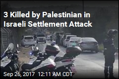 Attacker Kills 3 Israelis at Settlement Gate