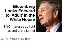 Bloomberg Looks Forward to 'Adult' in the White House