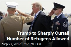 Trump Caps Refugees at 45K in Coming Year
