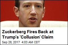 Zuckerberg Fires Back at Trump's 'Collusion' Claim