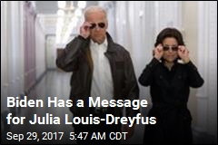 Biden Has a Message for Julia Louis-Dreyfus