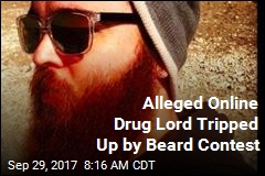 Alleged Online Drug Lord Tripped Up by Beard Contest
