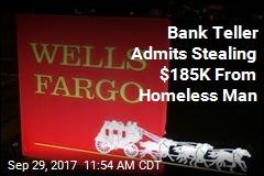 Bank Teller Admits Stealing $185K From Homeless Man