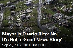 Mayor in Puerto Rico: No, It's Not a 'Good News Story'