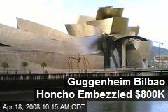 Guggenheim Bilbao Honcho Embezzled $800K