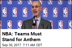 NBA: Teams Must Stand for Anthem