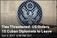 Ties Threatened: US Orders 15 Cuban Diplomats to Leave