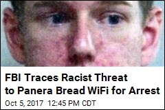 FBI Traces Racist Threat to Panera Bread WiFi for Arrest