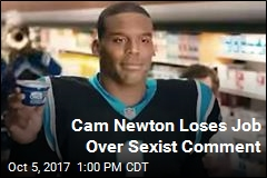 Cam Newton Loses Job Over Sexist Comment