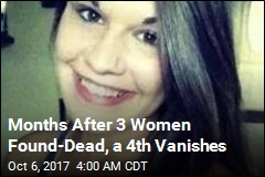 4th Woman Vanishes in Town Where 3 Were Found Dead