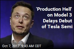 'Production Hell' on Model 3 Delays Debut of Tesla Semi