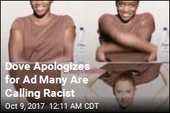 Dove Apologizes for Ad Many Are Calling Racist