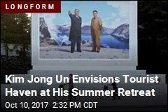 Kim Jong Un Envisions Tourist Haven at His Summer Retreat