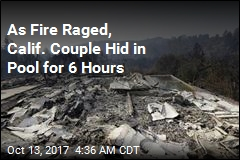 Couple Sheltered in Pool for 6 Hours to Survive Wildfire