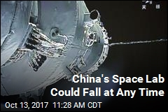 China's Space Lab Could Fall at Any Time