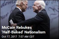 McCain Rebukes 'Half-Baked' Nationalism