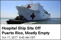 Off Puerto Rico, a Floating Hospital Barely Being Used