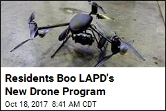 Residents Boo LAPD's New Drone Program