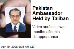 Pakistan Ambassador Held by Taliban