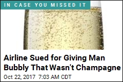 Man Sues After Airline Pours Sparkling Wine Not Champagne