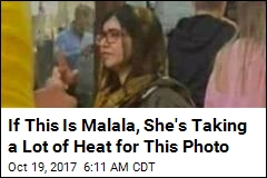 If This Is Malala, She's Taking a Lot of Heat for This Photo