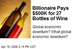 Billionaire Pays $500K for 27 Bottles of Wine